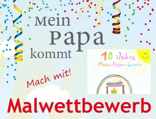 """""""Mein Papa kommt"""" Malwettbewerb"""